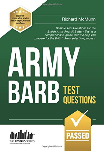 Army BARB Test Questions: Sample Test Questions for the British Army Recruit Battery Test is a comprehensive guide that will help you prepare for the Army selection process.: 1 (Testing Series) from How2become Ltd