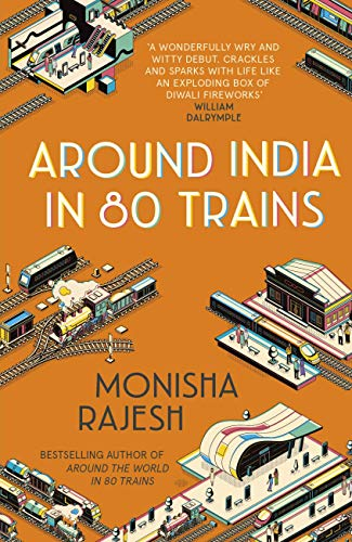 Around India in 80 Trains: One of the Independent's Top 10 Books about India from Nicholas Brealey Publishing