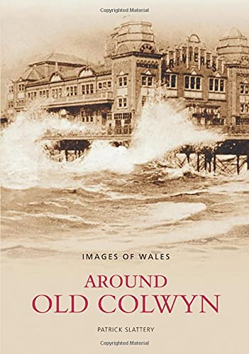 Around Old Colwyn (Images of Wales) from The History Press