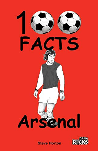Arsenal FC- 100 Facts from Wymer Publishing