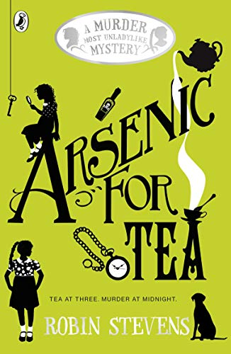 Arsenic For Tea: A Murder Most Unladylike Mystery from Puffin