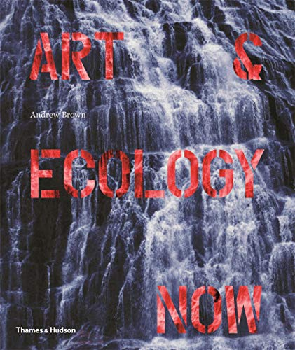 Art & Ecology Now from Thames & Hudson