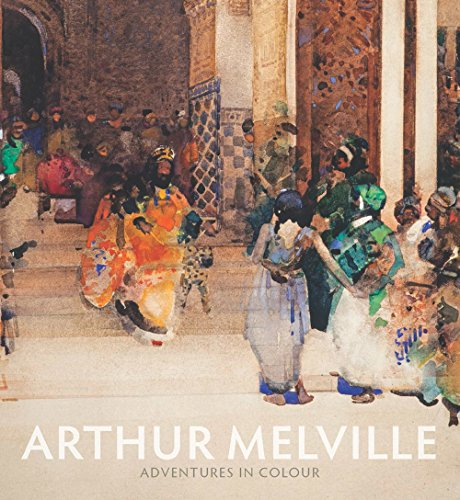 Arthur Melville: Adventures in Colour from National Galleries of Scotland