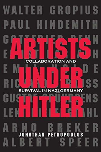 Artists Under Hitler: Collaboration and Survival in Nazi Germany from Yale University Press