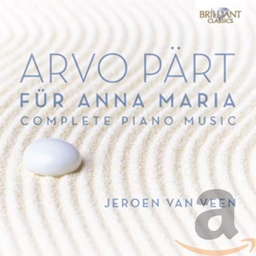 Arvo Part: Complete Piano Music - Für Anna Maria from BRILLIANT CLASSICS