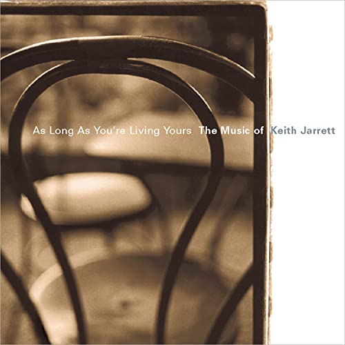 As Long as You're Living Yours: The Music of Keith Jarrett from Victor