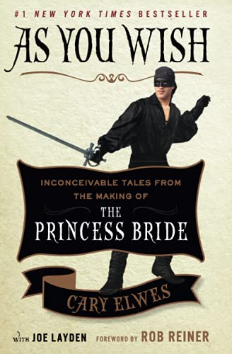 As You Wish: Inconceivable Tales from the Making of The Princess Bride from Atria Books