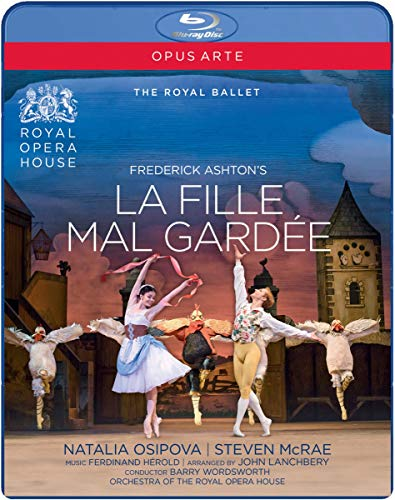 Ashton:La Fille Mal Gardee [Natalia Osipova; Steven McRae; Philip Mosely; Christopher Saunders; Paul Kay; Orchestra of the Royal Opera House] [OPUS ARTE: BLU RAY] [Blu-ray] from OPUS ARTE