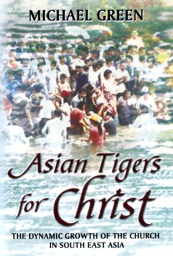Asian Tigers for Christ - The dynamic growth of the Church in South East Asia from Spck Publishing