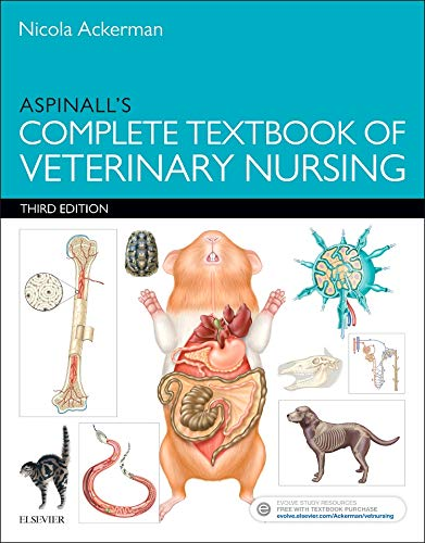 Aspinall's Complete Textbook of Veterinary Nursing, 3e from Elsevier