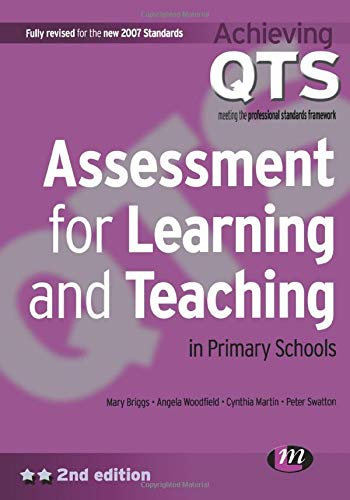 Assessment for Learning and Teaching in Primary Schools (Achieving QTS Series) from Sage Publications Ltd