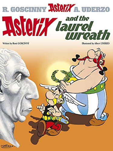 Asterix and the Laurel Wreath: Album 18 from Orion Children's Books