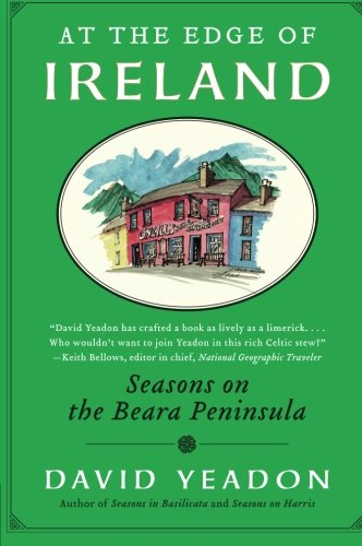 At the Edge of Ireland: Seasons on the Beara Peninsula from Harper Perennial