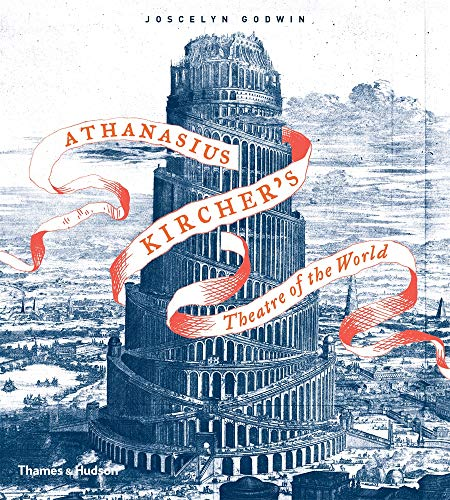 Athanasius Kircher's Theatre of the World from Thames and Hudson Ltd