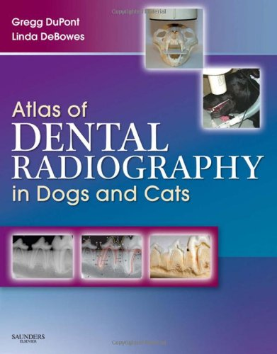 Atlas of Dental Radiography in Dogs and Cats, 1e: A Practical Guide to Techniques and Interpretation from Saunders