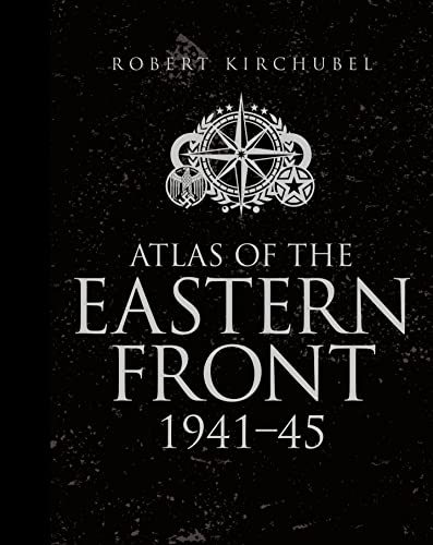 Atlas of the Eastern Front: 1941-45 from Osprey Publishing