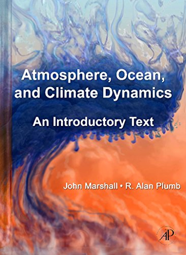 Atmosphere, Ocean and Climate Dynamics: An Introductory Text: 93 (International Geophysics) (International Geophysics (Hardcover)) from Academic Press