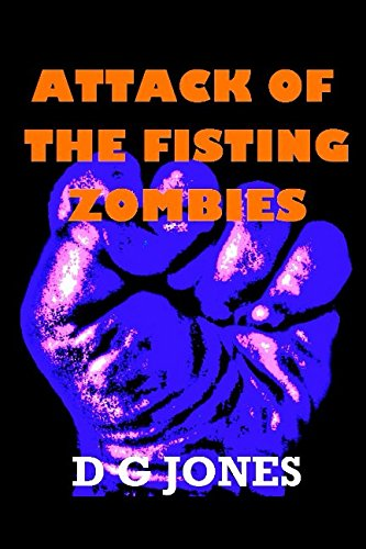 Attack of the Fisting Zombies: The Hess and Assburger Stories from Independently published