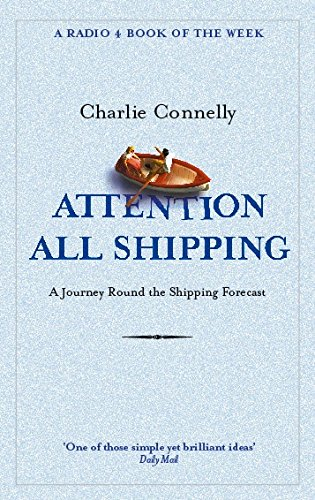 Attention All Shipping: A Journey Round the Shipping Forecast (Radio 4 Book Of The Week) from Gardners