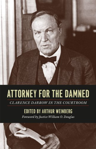 Attorney for the Damned: Clarence Darrow in the Courtroom from University of Chicago Press