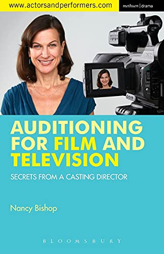 Auditioning for Film and Television: Secrets from a Casting Director (Performance Books) from Methuen Drama