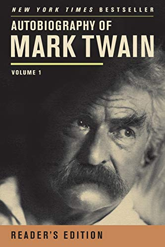 Autobiography of Mark Twain: Volume 1, Reader's Edition (Mark Twain Papers) from University of California Press