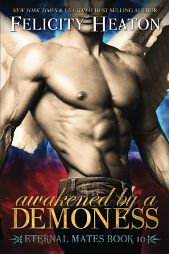 Awakened by a Demoness: Eternal Mates Romance Series from Felicity Heaton