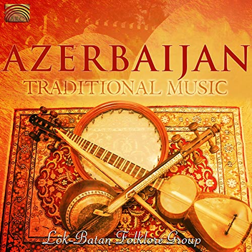 Azerbaijan: Traditional Music from ARC