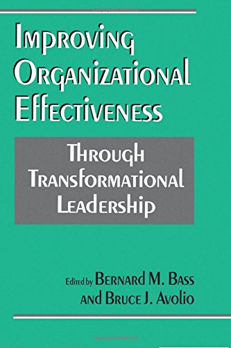 BASS: (P) IMPROVING ORGANIZATIONAL EFFECTIVENESS THROUGHTRANSFORMATIONAL LEADERSHIP. from Sage Publications, Incorporated