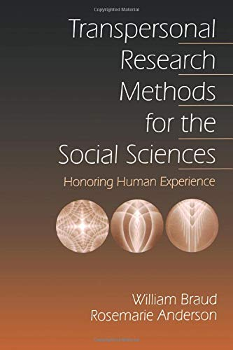 BRAUD: TRANSPERSONAL RESEARCH (P) METHODS FOR THE SOCIALSCIENCES: HONORING HUMAN EXPERIENCE: Honoring Human Experience (Progress in Neural Processing; 7) from Sage Publications, Incorporated