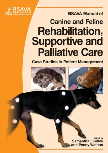 BSAVA Manual of Canine and Feline Rehabilitation, Supportive and Palliative Care: Case Studies in Patient Management (BSAVA British Small Animal Veterinary Association) from British Small Animal Veterinary Association