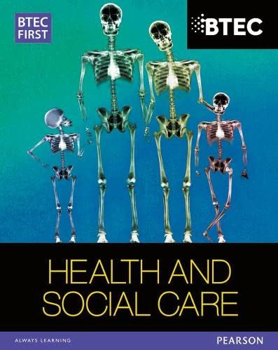 BTEC First in Health and Social Care Student Book (BTEC First Health & Social Care) from Pearson Education Limited