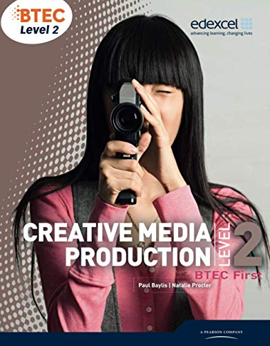 BTEC Level 2 First Creative Media Production Student Book (Level 2 BTEC First Creative Media Production) from Edexcel Limited