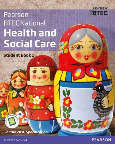 BTEC Nationals Health and Social Care Student Book 1 + ActiveBook: For the 2016 specifications (BTEC Nationals Health and Social Care 2016) from Pearson Education