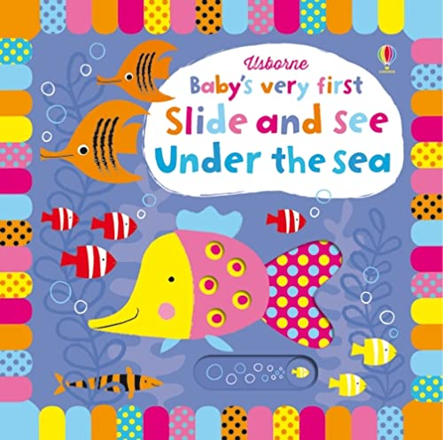Baby's Very First Slide and See Under the Sea (Baby's Very First Books): 1 from Usborne Publishing Ltd