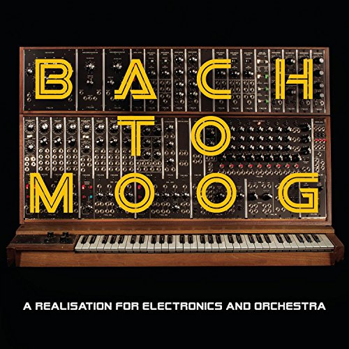Bach To Moog (A Realisation For Electronics And Orchestra)