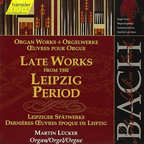 Bach: Organ works - Late Works from the Leipzig Period (Edition Bachakademie Vol 100) /Lückner from HANSSLER CLASSIC
