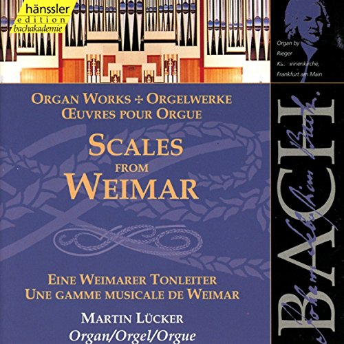 Bach: Organ works - Scales for Weimar, BWV 553-560, 579, 564 (Edition Bachakademie Vol 91) /Lückner from HANSSLER CLASSIC