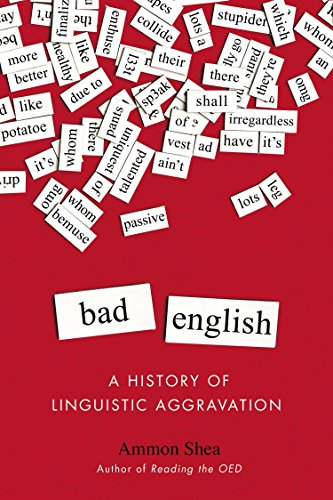 Bad English: A History of Linguistic Aggravation from Perigee Books