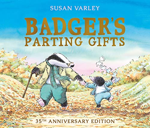 Badger's Parting Gifts: 35th Anniversary Edition of a picture book to help children deal with death from Andersen Press Ltd