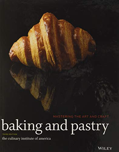 Baking and Pastry: Mastering the Art and Craft, Third Edition from John Wiley & Sons
