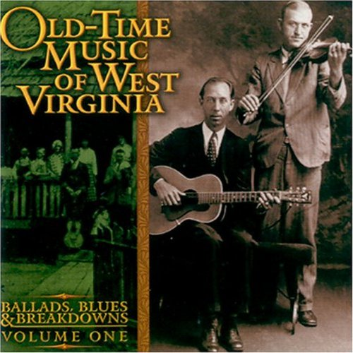 Ballads, Blues, & Breakdowns, Vol. 1: Old-Time Music of West Virginia
