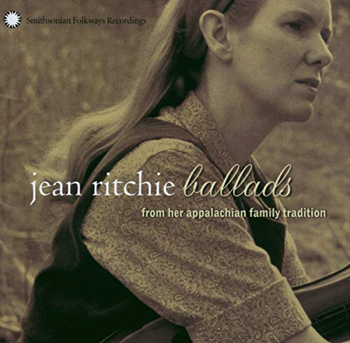 Jean Ritchie: Ballads from her Appalachian Family Tradition from Smithsonian Folkways Recordings