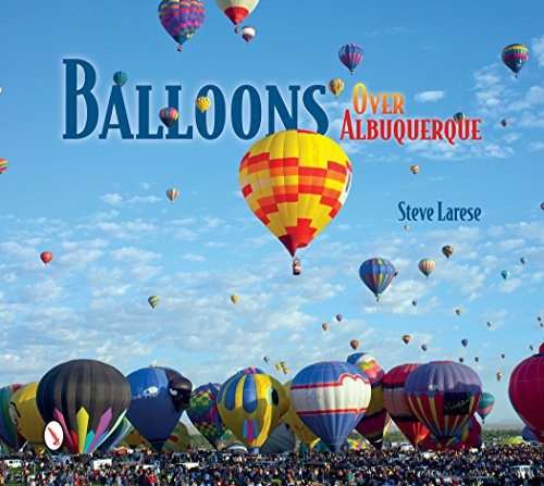 Balloons Over Albuquerque from Schiffer Publishing Ltd (US)