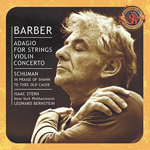 Barber: Adagio for Strings Violin Concerto / Schumann: In Praise of Shahn to Thee Old Cause