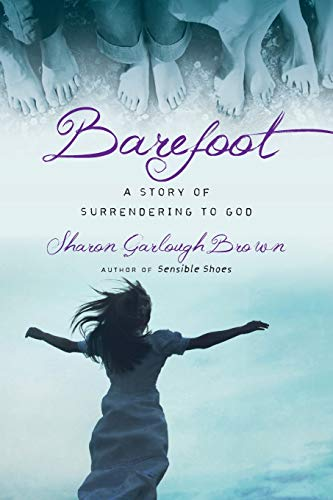Barefoot: A Story of Surrendering to God (Sensible Shoes Series) from IVP