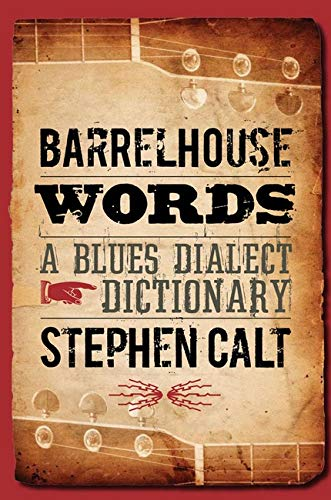 Barrelhouse Words: A Blues Dialect Dictionary from University of Illinois Press