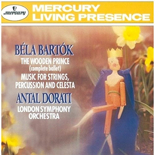 Bartok: The Wooden Prince, Music for Strings, Percussion and Celesta