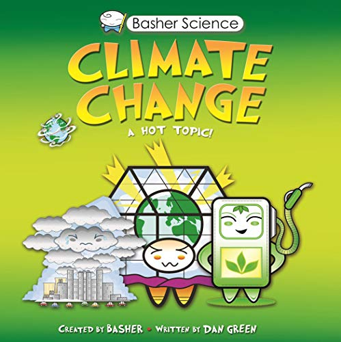Basher Science: Climate Change from Kingfisher Books Ltd