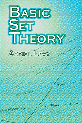 Basic Set Theory (Dover Books on Mathematics) from Dover Publications Inc.